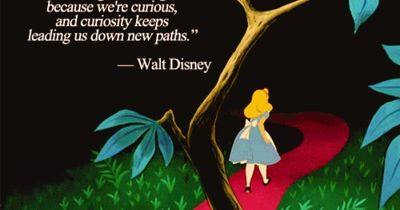"""We keep moving forward, opening new doors and doing new things, because we're curious, and curiosity keeps leading us down new paths."""" Walt Disney"""