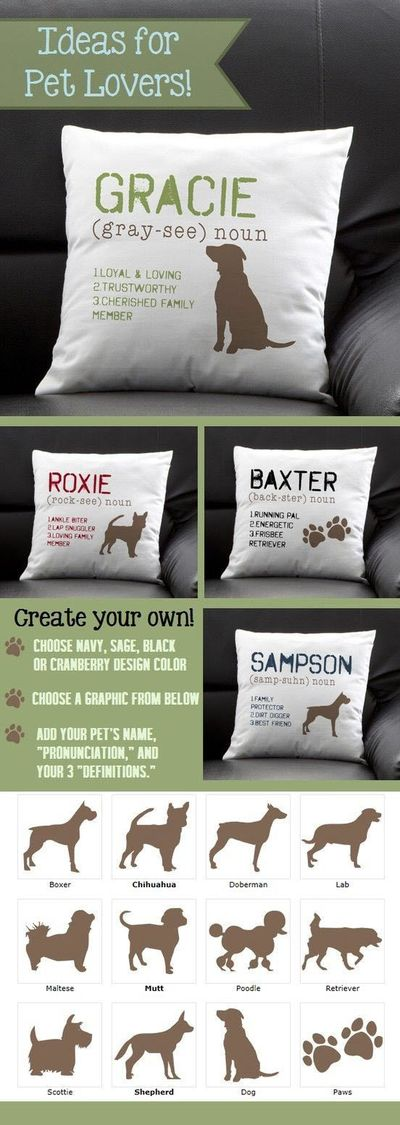 """This pillow is so cute! I love how you can personalize it with your own dog's name """"pronunciation"""" and """"definition"""" so you can fit it with your dog's personality perfectly! This site has the greatest pet gifts or gifts for pet ..."""