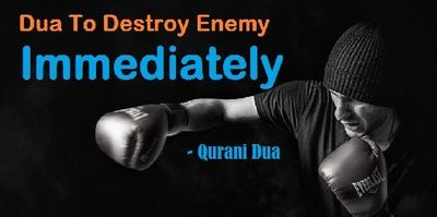 Dua To Destroy Enemy Immediately - Wazifa for Death of Enemies  If you are looking for dua to destroy enemy immediately then consult with Molvi Abdul Rihab Ji and ask him for the wazifa for death of enemies. This is a powerful wazifa which will kill you...