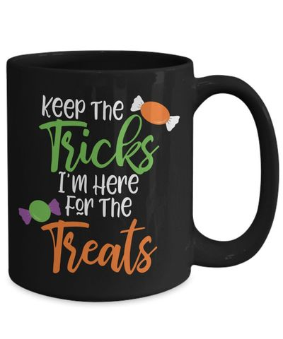 25% off Sale Keep the tricks i'm here for the treats halloween $18.95