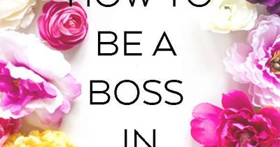 The Do's and Don't's of Being a Boss in Business