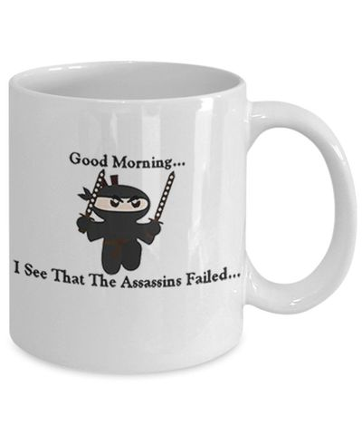 the assassin failed, A Sarcastic and maybe a little Rude Ceramic Coffee Mug gift, funny and humorous, $18.95