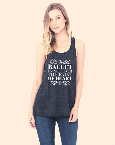 Ballet Related Gifts - Racerback Triblend Black Tank - Gift for Ballerina - Ballet is Not for the Faint of Heart Tee $32.95