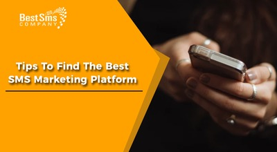 Tips To Find The Best SMS Marketing Platform