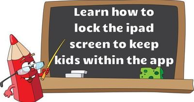 Ipad Tricks and Tips. How to lock the ipad screen to keep kids within the app.