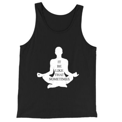 It Be Like That Sometimes Yoga Tank Top $20.95