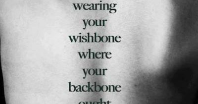 Stop wearing your wishbone where your backbone ought to be. Quote. Strength.