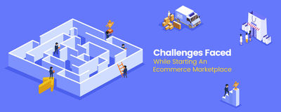 6 Challenges To Tackle When Creating an Ecommerce Marketplace | Nurturing Technolab