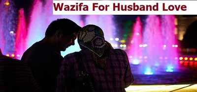 Wazifa For Husband Wife Love - Wazifa For Husband Love and Respect  Does your husband love you? Are you looking for ways to make him fall in love? Do you want to bring your married life back on track? If yes! then you need to consult Molvi Abdul Rihab j...