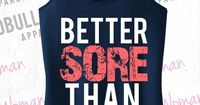 Better SORE than SORRY #Workout #Tank Workout Clothes by #NobullWomanApparel, for only $24.99! Click here to buy https://www.etsy.com/listing/205589635/better-sore-than-sorry-workout-tank?ref=shop home active 3