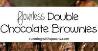 Flourless Double Chocolate Brownies - naturally gluten-free and made without beans! || runningwithspoons.com