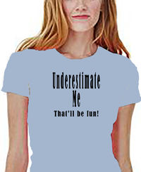 Underestimate Me Shirt is a challenge or a dare. But everyone did get a fair warning. A Unisex Style, Jersey Short Sleeve Tee. $24.00