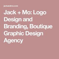 Jack + Mo: Logo Design and Branding, Boutique Graphic Design Agency