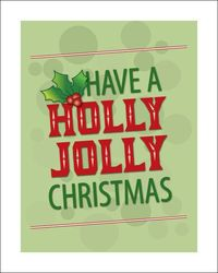 Holly Jolly Christmas Print 5x7 ... $10.00 8x10 ... $15.00