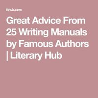 Great Advice From 25 Writing Manuals by Famous Authors | Literary Hub