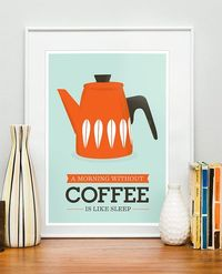 Kitchen -Kitchen decor print, coffee poster, cathrineholm, mid century modern, Mornign without coffee is like a sleep 8x10 or A4