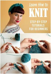 Easy Homesteading: How to Knit: Step-by-Step Tutorials for Beginners