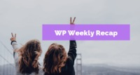 "#1 WP Weekly Recap �€"" WordPress 5.1 Beta 1, Elementor Acquires Layers WP & How to Fixing SSL Issues"