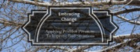 Embracing Change - Applying Positive Pressure To Improve Bad Situations