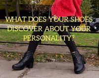 What does your shoes discover about your personality