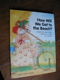 How Will We Get To The Beach? By Brigitte Luciani & Eve Tharlet (2000) for sale at Wenzel Thrifty Nickel ecrater store