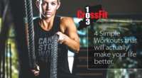 4 Simple Workouts that will actually make your life better