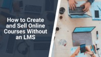 In this article, we discuss two main reasons for not using an LMS in WordPress. We show three simple steps to create and sell online courses on your WordPress site.