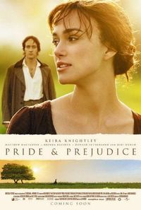 Pride & Prejudice (2005): a lot of people hate this version, but I think it's stunning--impeccable cinematography!