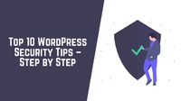 "Top 10 WordPress Security Tips �€"" Step by Step (2019)"