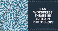 Can WordPress Themes be Edited in Photoshop? Bring 10 WordPress & PSD Themes Below to Your Notice