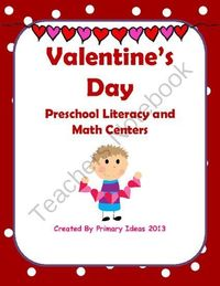 Preschool Valentines Day Math and Literacy Centers from Primary Literacy Ideas on TeachersNotebook.com - (34 pages) - Valentine's Day themed activities for preschool aged students