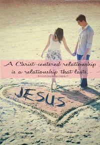 christ centered relationship, christ centered marriage and christ.