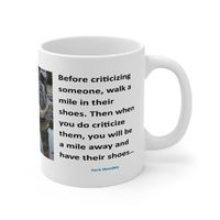 Ceramic Famous Quote Mug, Graphic & Saying, Walk a Mile in his shoes. This 11oz. mug makes a great forever gift!