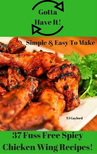 For those who love all the heat and fire that a chicken wing can deliver, I offer you these easy to prepare 37 Fuss Free Spicy Chicken Wing Recipes. Hot sauce heat levels vary considerably, so choose wisely! These are just awesome I guarantee it!The Bes...