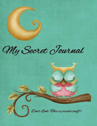 Journal: My Secret Journal: Both Lined & Blank pages Journal, 104 Pages with graphics, Large 8.5 x 11.0, Soft full-color Cover, Matte Finish (Hudkins Publishing)  Large classic journal with both ruled and blank pages for notes, rambling, mus...
