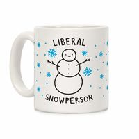 Liberal Snowperson Ceramic Coffee Mug $15.99 �œ� Handcrafted in USA! �œ� Support American Artisans