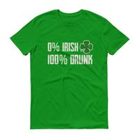 0% Irish 100% Drunk Shirt Men's St Patrick's Day tshirt $24.00