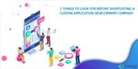Finding the right Custom Application Development Service provider could be tricky given the large number of options present in the market. To make it simple, here are the 5 things that you should look for before shortlisting a Custom Application Developme...