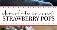 Make Chocolate Covered Strawberry Pops for your Valentine's Party - they're sure to be a hit!
