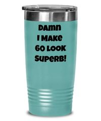 Funny 60th Birthday Gift For Women   Men, Tumbler Cup, 60th Birthday Present For Him   Her, Damn I Make 60 Look Fabulous Coffee Tumbler $21.95