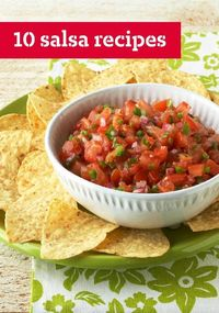 "10 Salsa Recipes �€"" Whether you prefer traditional salsa or one with a fruity twist, we have just the recipe you're looking for right here in this collection."