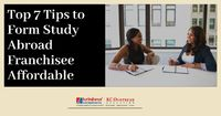 Top seven Tips to form Study Abroad Franchisee affordable