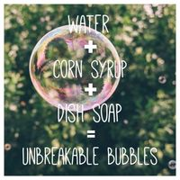 6 Cups Water 1 Cup Cornstarch 2 Cups Dish Soap = Unbreakable Bubbles :):) by Hasenfeffer