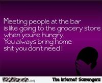 Meeting people at the bar funny quote #funny #humor #funnyquote #sarcasm #PMSLweb