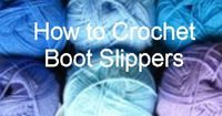 ehow - How to Crochet Boot Slippers and you can use bathtub no slip thingies on bottoms? Cool!