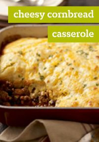 "Cheesy Cornbread Casserole �€"" Love serving chili with cornbread? This beefy, cheesy casserole delivers on your favorite flavor combination, with super-easy prep."