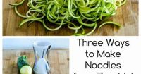 Three Ways to Make Noodles from Zucchini and Other Vegetables (and Recipes with Vegetable Noodles) [from Kalyn's Kitchen]