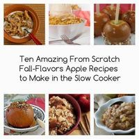 Ten Amazing from Scratch Fall-Flavors Apple Recipes to Make in the Slow Cooker [via Slow Cooker from Scratch]#SlowCooker #FallRecipes