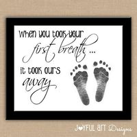 When You Took Your First Breath It Took Ours Away Footprint PRINTABLE Wall Art. Nursery Decor. Baby Shower New Mom Gift. 8x10 DIGITAL file....