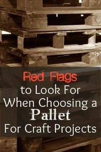 When using a pallet in craft and do it yourself projects, you may want to watch out for these possible�€� Read more »